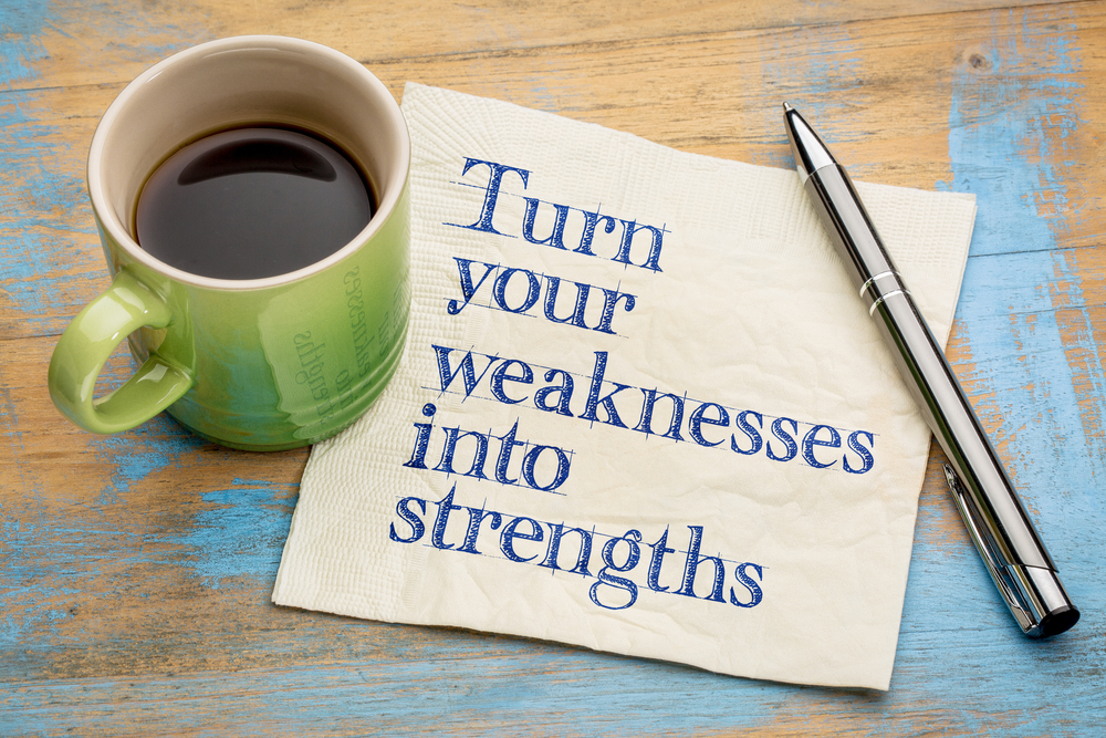 turn your weakness into strength